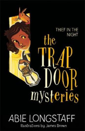 The Trapdoor Mysteries: Thief in the Night av Abie Longstaff (Heftet)