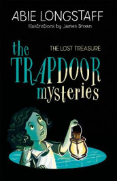 The Trapdoor Mysteries: The Lost Treasure av Abie Longstaff (Heftet)