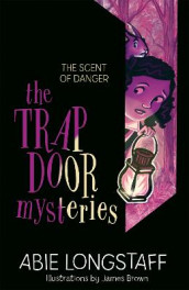 The Trapdoor Mysteries: The Scent of Danger av Abie Longstaff (Heftet)