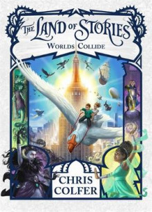 The Land of Stories: Worlds Collide av Chris Colfer (Innbundet)
