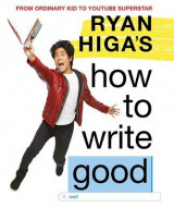 Omslag - Ryan Higa's How to Write Good