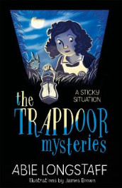 The Trapdoor Mysteries: A Sticky Situation av Abie Longstaff (Heftet)