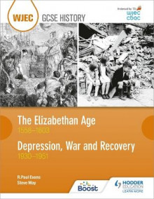 WJEC GCSE History The Elizabethan Age 1558-1603 and Depression, War and Recovery 1930-1951 av R. Paul Evans og Steven May (Heftet)
