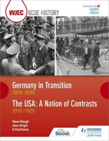 WJEC GCSE History Germany in Transition, 1919-1939 and the USA: A Nation of Contrasts, 1910-1929 av R. Paul Evans, Steve Waugh og John Wright (Heftet)