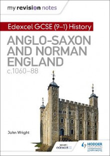My Revision Notes: Edexcel GCSE (9-1) History: Anglo-Saxon and Norman England, c1060-88 av John Wright (Heftet)