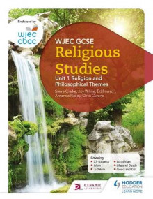 WJEC GCSE Religious Studies: Unit 1 Religion and Philosophical Themes av Joy White, Chris Owens, Ed Pawson, Amanda Ridley og Steve Clarke (Heftet)