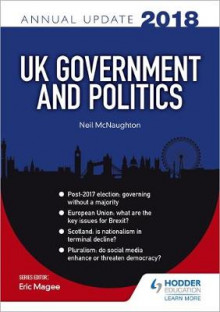 UK Government & Politics Annual Update 2018 av Neil McNaughton (Heftet)