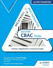 Meistroli Mathemateg CBAC TGAU Llyr Ymarfer: Canolradd (Mastering Mathematics for WJEC GCSE Practice Book: Intermediate Welsh-language edition) av Keith Pledger, Gareth Cole og Joe Petran (Heftet)