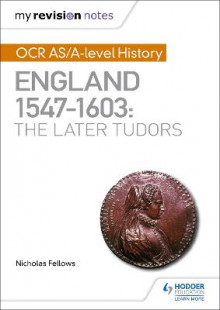 My Revision Notes: OCR AS/A-level History: England 1547-1603: the Later Tudors av Nicholas Fellows (Heftet)
