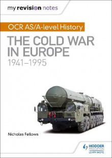 My Revision Notes: OCR AS/A-level History: The Cold War in Europe 1941-1995 av Nicholas Fellows og Mike Wells (Heftet)