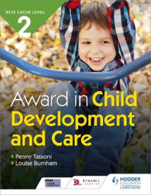 CACHE Level 2 Award in Child Development and Care av Penny Tassoni og Louise Burnham (Heftet)