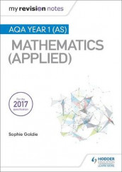 My Revision Notes: AQA Year 1 (AS) Maths (Applied) av Sophie Goldie (Heftet)