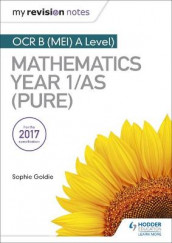 My Revision Notes: OCR B (MEI) A Level Mathematics Year 1/AS (Pure) av Sophie Goldie (Heftet)