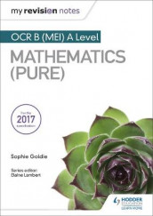 My Revision Notes: OCR B (MEI) A Level Mathematics (Pure) av Sophie Goldie (Heftet)