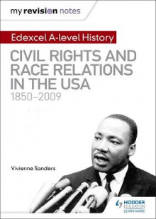 My Revision Notes: Edexcel A-level History: Civil Rights and Race Relations in the USA 1850-2009 av Vivienne Sanders (Heftet)