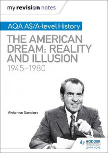 My Revision Notes: AQA AS/A-level History: The American Dream: Reality and Illusion, 1945-1980 av Vivienne Sanders (Heftet)