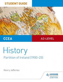 CCEA A2-level History Student Guide: Partition of Ireland (1900-25) av Henry Jefferies (Heftet)
