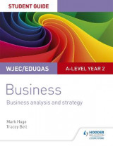 Omslag - WJEC/Eduqas A-level Year 2 Business Student Guide 3: Business Analysis and Strategy