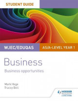 Omslag - WJEC/Eduqas AS/A-level Year 1 Business Student Guide 1: Business Opportunities