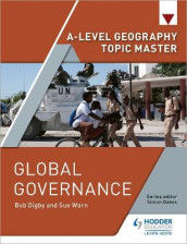 A-level Geography Topic Master: Global Governance av Bob Digby og Sue Warn (Heftet)