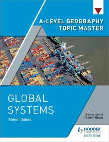 A-level Geography Topic Master: Global Systems av Simon Oakes (Heftet)
