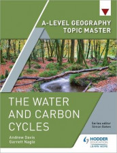 A-level Geography Topic Master: The Water and Carbon Cycles av Andrew Davis og Garrett Nagle (Heftet)