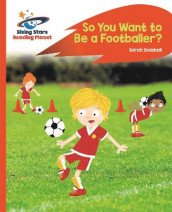 Reading Planet - So You Want to be a Footballer? - Orange: Rocket Phonics av Sarah Snashall (Heftet)