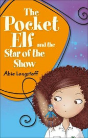 Reading Planet KS2 - The Pocket Elf and the Star of the Show - Level 3: Venus/Brown band av Abie Longstaff (Heftet)