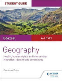 Edexcel A-level Geography Student Guide 5: Health, human rights and intervention; Migration, identity and sovereignty av Cameron Dunn (Heftet)
