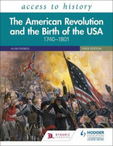 Omslag - Access to History: The American Revolution and the Birth of the USA 1740-1801, Third Edition