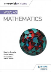 My Revision Notes: WJEC AS Mathematics av Sophie Goldie og Rose Jewell (Heftet)