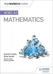 My Revision Notes: WJEC A2 Mathematics av Sophie Goldie og Rose Jewell (Heftet)