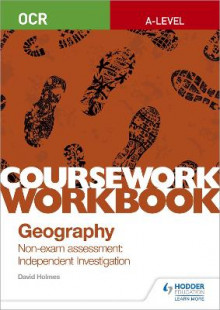 OCR A-level Geography Coursework Workbook: Non-exam assessment: Independent Investigation av David Holmes (Heftet)