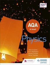 AQA A Level Physics (Year 1 and Year 2) av Carol Davenport, Nick England, Jeremy Pollard og Nicky Thomas (Heftet)