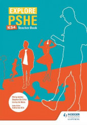 Explore PSHE for Key Stage 4 Teacher Book av Philip Ashton, Lesley de Meza og Stephen De Silva (Heftet)