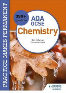 Practice makes permanent: 350+ questions for AQA GCSE Chemistry av Owen Mansfield og Sam Holyman (Heftet)