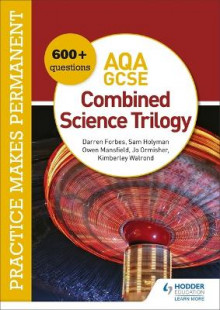 Practice makes permanent: 600+ questions for AQA GCSE Combined Science Trilogy av Jo Ormisher, Kimberley Walrond, Darren Forbes, Sam Holyman og Owen Mansfield (Heftet)