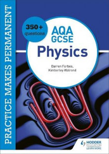 Practice makes permanent: 350+ questions for AQA GCSE Physics av Kimberley Walrond og Darren Forbes (Heftet)