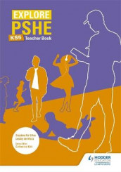 Explore PSHE for Key Stage 5 Teacher Book av Lesley de Meza og Stephen De Silva (Heftet)