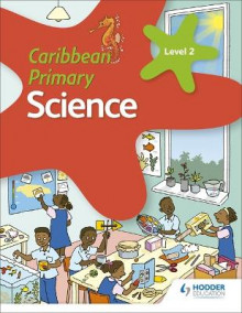 Caribbean Primary Science Book 2 av Karen Morrison, Milly Fullick og Lisa Greenstein (Heftet)