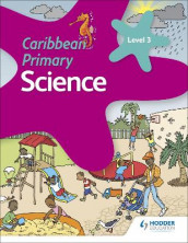 Caribbean Primary Science Book 3 av Susan Crumpton, Lorraine DeAllie, Lisa Greenstein, Sally Knowlman og Karen Morrison (Heftet)