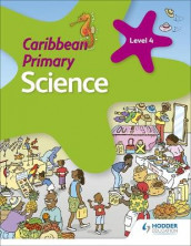 Caribbean Primary Science Book 4 av Susan Crumpton, Lorraine DeAllie, Sally Knowlman og Karen Morrison (Heftet)