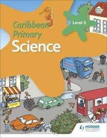 Caribbean Primary Science Book 5 av Karen Morrison, Lorraine DeAllie, Sally Knowlman, Milly Fullick, Susan Crumpton og Lisa Greenstein (Heftet)