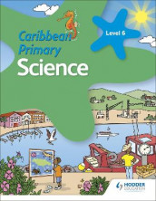 Caribbean Primary Science Book 6 av Lorraine DeAllie, Lisa Greenstein, Catherine Jones og Karen Morrison (Heftet)