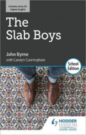The Slab Boys by John Byrne: School Edition av John Byrne og Carolyn Cunningham (Heftet)