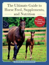 Omslag - The Ultimate Guide to Horse Feed, Supplements, and Nutrition