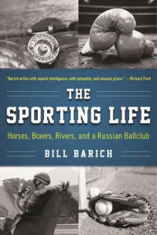 The Sporting Life av Bill Barich (Heftet)