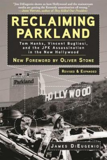 Reclaiming Parkland av James Di Eugenio, Oliver Stone og William Davy (Heftet)