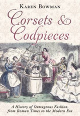 Omslag - Corsets and Codpieces