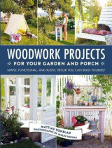 Omslag - Woodwork Projects for Your Garden and Porch